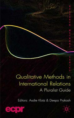 """Qualitative methods in international relations"" ed. by Audie Klotz and Deepa Prakash"