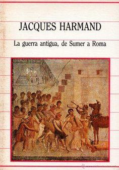 La guerra antigua : de Sumer a Roma / Jacques Harmand ; [traducción del francés German Luis Bueno Brasero] Publication Madrid : Edaf, D.L. 1976
