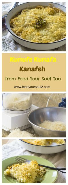 Kunefe/Kunafa/Kanafeh from Feed Your Soul Too