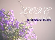 Love is The Fulfillment of The Law