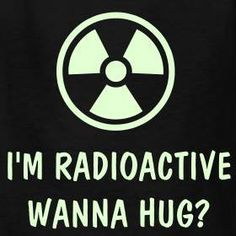 Radioactive, Hug, Inspirational, Everyday, Cancer Treatment, Cancer Care, Radiation Therapy, Support, Positive Thinking, Oncology