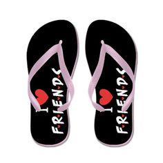 I Love Friends TV Show Flip Flops -- Choose Your Strap and Base Color   http://www.cafepress.com/+i_heart_friends_tv_show_flip_flops,1211719873
