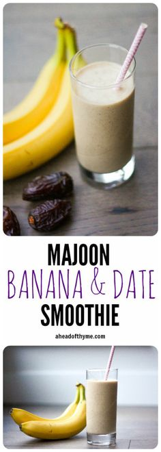 Majoon (Banana and Date) Smoothie: This all-natural energy drink is made with bananas, dates and nuts. It is the perfect breakfast or a post-workout snack | aheadofthyme.com