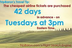 TripBaron Fare Search Engine: The cheapest airline tickets are purchased 42 days in advance, on Tuesdays at 3 pm Eastern Time