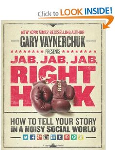 """Read """"Jab, Jab, Jab, Right Hook How to Tell Your Story in a Noisy Social World"""" by Gary Vaynerchuk available from Rakuten Kobo. New York Times bestselling author and social media expert Gary Vaynerchuk shares hard-won advice on how to connect with . Jab, Successful Social Media Campaigns, New Books, Books To Read, Social Media Books, Leadership, Youtube Instagram, Inspiration Entrepreneur, Entrepreneur Books"""