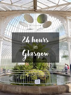 Glasgow Itinerary: 24 hours in Glasgow- things to do