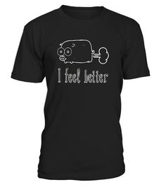 """# Funny And Humor T-shirt Design Unisex .  Special Offer, not available in shops      Comes in a variety of styles and colours      Buy yours now before it is too late!      Secured payment via Visa / Mastercard / Amex / PayPal      How to place an order            Choose the model from the drop-down menu      Click on """"Buy it now""""      Choose the size and the quantity      Add your delivery address and bank details      And that's it!      Tags: T-shirt says I Feel Better Pig Fart Pink…"""