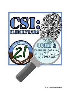 CSI Elementary -- Unit 2 -- Problem Solving with Multiplication and Division