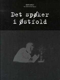"""""""Det spøker i Østfold"""" av Geir Hasle Reading, Books, Libros, Word Reading, Book, Reading Books, Book Illustrations, Libri"""