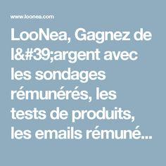 LooNea, Gagnez de l'argent avec les sondages rémunérés, les tests de produits, les emails rémunérés et le cashback. Gratuit, simple, rapide.