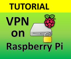 Create VPN on Your Raspberry Pi Device