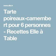 Tarte poireaux-camembert pour 6 personnes - Recettes Elle à Table