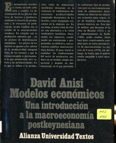Modelos económicos : una introducción a la macroeconomía postkeynesiana / David Anisi