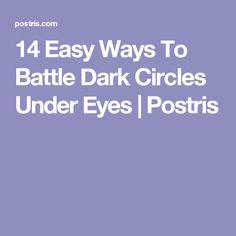 14 Easy Ways To Battle Dark Circles Under Eyes | Postris