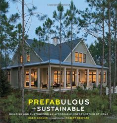 Prefabulous + Sustainable: Building and Customizing an Affordable, Energy-Efficient Home dispels the negative myths associated with prefab homes and shows the reader how beautiful and remarkably green prefab homes are. In this guide to prefab home-building author Sheri Koones, demystifies the prefabricated house by using 25 unique homes to showcase how factory-built homes are greener, more efficient, sturdier, and more cost-effective than site-built homes.