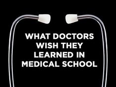 Medical school may cover a lot of aspects of human health, but it doesn't cover everything.