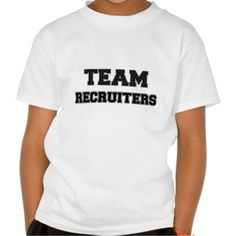 Team Recruiters T Shirt, Hoodie Sweatshirt