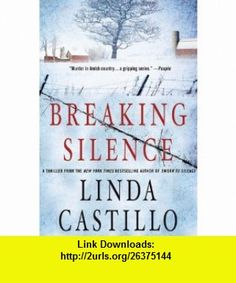 Breaking Silence A Novel (Kate Burkholder) (9781250001580) Linda Castillo , ISBN-10: 1250001587  , ISBN-13: 978-1250001580 ,  , tutorials , pdf , ebook , torrent , downloads , rapidshare , filesonic , hotfile , megaupload , fileserve