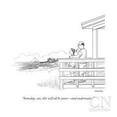 """""""Someday, son, this will all be yours—and underwater."""" - New Yorker Cartoon Poster Print by Alex Gregory at the Condé Nast Collection"""