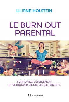 Le burn out parental Liliane Holstein Burn Out Parental, Depression, Parenting, Books, Lyon, Sleep Issues, Books To Read, Children, Libros