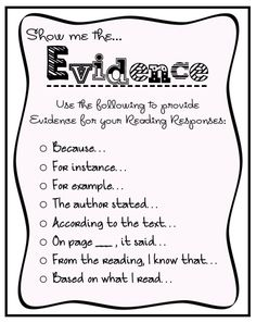 "#WritersWorkshop How do your students show what they know? Students need the language of evidence in order to provide it and this chart is a GREAT starting point. You could easily create ""evidence"" book marks for students to use when they are reading, serving as a reminder of how to craft a written or oral response to the text."