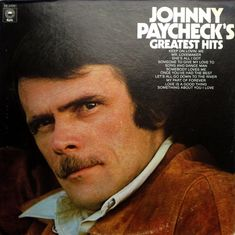 Johnny Paycheck Johnny Paycheck, Give It To Me, Let It Be, Greatest Hits, Songs, My Love, Vintage, Vintage Comics, Song Books