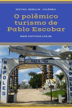 Vai para Medellin? Confira sobre o polêmico turismo de Pablo Escobar