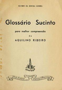 Glossário sucinto para melhor compreensão de Aquilino Ribeiro [por] Elviro da Rocha Gomes.