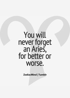Horoscopes And Astrology Quotes : QUOTATION – Image : As the quote says – Description Aries… Won't ever forget one! Aries Zodiac Facts, Aries And Pisces, Aries Baby, Aries Love, Aries Astrology, Aries Quotes, Aries Sign, Aries Horoscope, Zodiac Mind