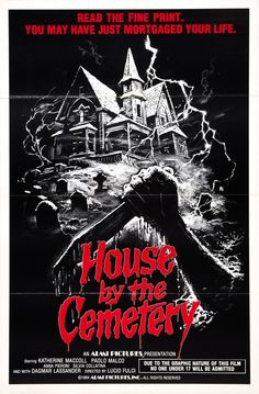 I'm in love with this poster. Especially because I am the House by the Cemetery.