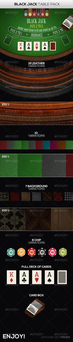 "Black Jack Table Pack  #GraphicRiver         Black Jack Table Pack :  	 This pack includes  	 15 Leather variation 10 Table variations 7 Background variations 6 Chip variations (editable) 1 Full deck of cards  	 It's high-res 2000×1563  	 This set is perfect for  	 casion game projects  	 Font used: ""Niagara Engraved"" and ""Onyx""                     Created: 29 November 13                    Graphics Files Included:   Photoshop PSD                   High Resolution:   Yes…"