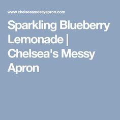 Sparkling Blueberry Lemonade | Chelsea's Messy Apron