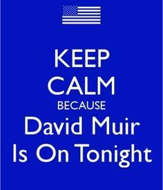 I don't know why I love him, but he is my favorite... <3 David Muir