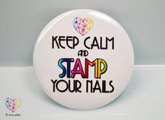 Keep Calm and Stamp Your Nails - sweet and cute badge with lovely rainbow sentence from B. Loves Plates ♥