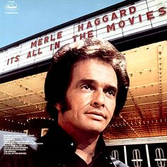 Merle Haggard It's All In The Movies