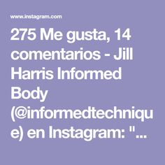 """275 Me gusta, 14 comentarios - Jill Harris Informed Body (@informedtechnique) en Instagram: """"The two way stretch of arms and legs in opposition is so nice for the spine. This is also a lot of…"""""""