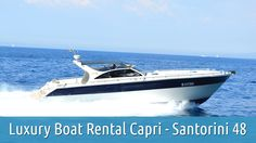 Capri Marine Limousine - Luxury Boat Rental Capri - Santorini 48.  Web Site: http://www.caprimarinelimousine.com/ E-Mail: info@caprimarinelimousine.com Telefono: +39 329 7810820   +39 366 1377435  #boatchartersincapri #luxuryboatscapri #charterboatscapri #motoryachtscapri #privateyachtchartercapri #motorboatscapri #motoryachtcharterscapri #watertaxicapri #charterservicecapri