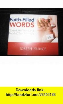 FAITH-FILLED WORDS SPEAK HIS WORD AND RECEIVE YOUR MIRACLE (4 CDS) JOSEPH PRINCE ,   ,  , ASIN: B003ZUDA8Q , tutorials , pdf , ebook , torrent , downloads , rapidshare , filesonic , hotfile , megaupload , fileserve