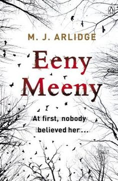 Eeny Meeny British crime thriller by M.J. Arlidge - the first in the Helen Grace series