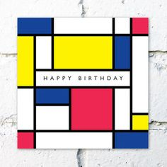 Birthday Card; 'Happy Birthday' Mondrian Style