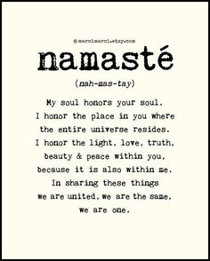 """Namaste""... One word with such a beautiful meaning."