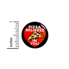 Funny Button Pizza Believes In You Jacket Backpack Pin Pinback