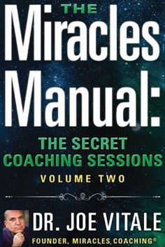 Have you ever wondered how your life would change if you had a mentor--your own personal coach--to help you solve the most difficult challenges in your life or to inspire you to your greatest achievements? The miracles manual contains answers to questions from students in Dr. Joe Vitale's Miracles Coaching program.