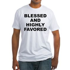 Men's light color white t-shirt with Blessed And Highly Favored theme. When it seems there is no hope or everyone has abandoned you, you can have confidence that because of your faith and trust in a higher power EVERYTHING will work out. Available in white, natural, pink, baby blue, sunshine yellow; small, medium, large, x-large, 2x-large for only $22.99. Go to the link to purchase the product and to see other options – http://www.cafepress.com/stbahf
