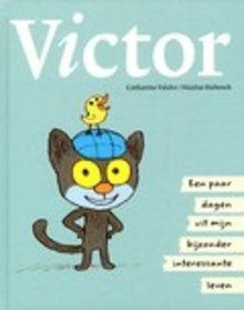 Victor; een paar dagen uit mijn bijzonder interessante leven