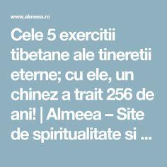 Cele 5 exercitii tibetane ale tineretii eterne; cu ele, un chinez a trait 256 de ani! | Almeea – Site de spiritualitate si paranormal Yoga Fitness, Health Fitness, Sciatica, Yoga Poses, Spirituality, Healing, Social Media, Workout, Sports
