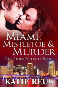 Miami, Mistletoe and Murder by Katie Reus: http://thereadingcafe.com/miami-mistletoe-and-murder-red-stone-security-4-by-katie-reus/
