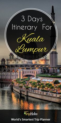 Plan Your TripHobo With 3 Days Ready Itinerary For Kuala Lumpur