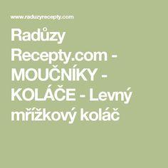 Radůzy Recepty.com - MOUČNÍKY - KOLÁČE - Levný mřížkový koláč