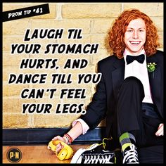 #PromNation tip #41: Laugh till your stomach hurts.